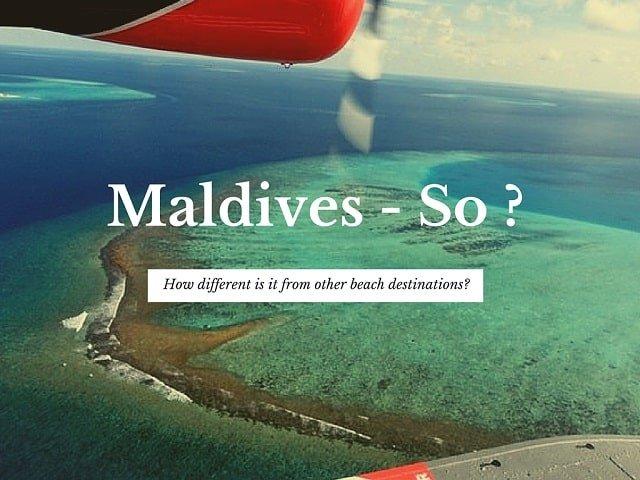 Maldives dream destination - whats the big hype about it